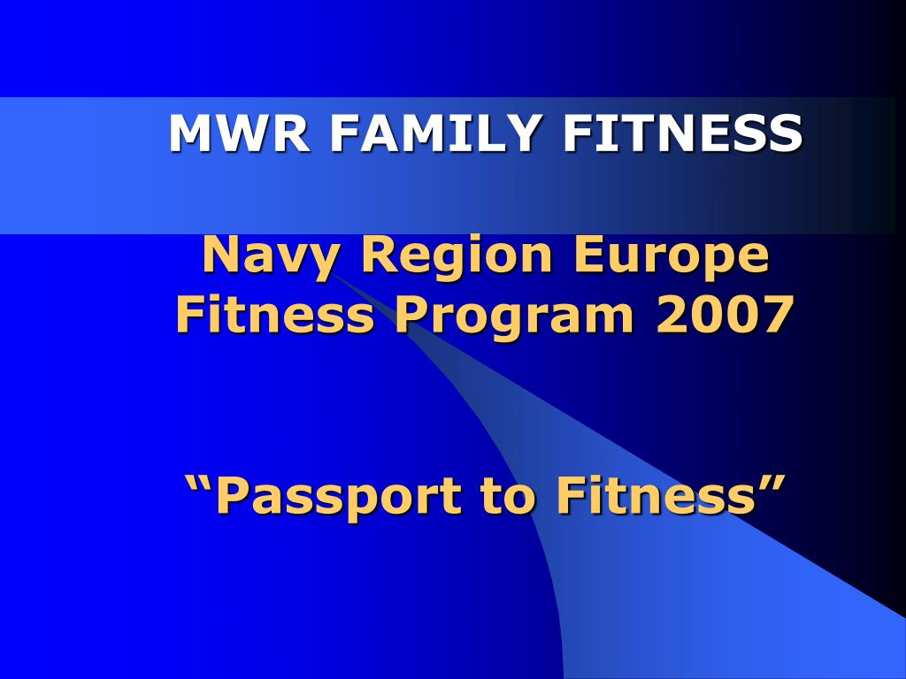 mwr family fitness navy region europe fitness program 2007 passport to fitness l.