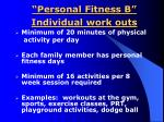 personal fitness b individual work outs
