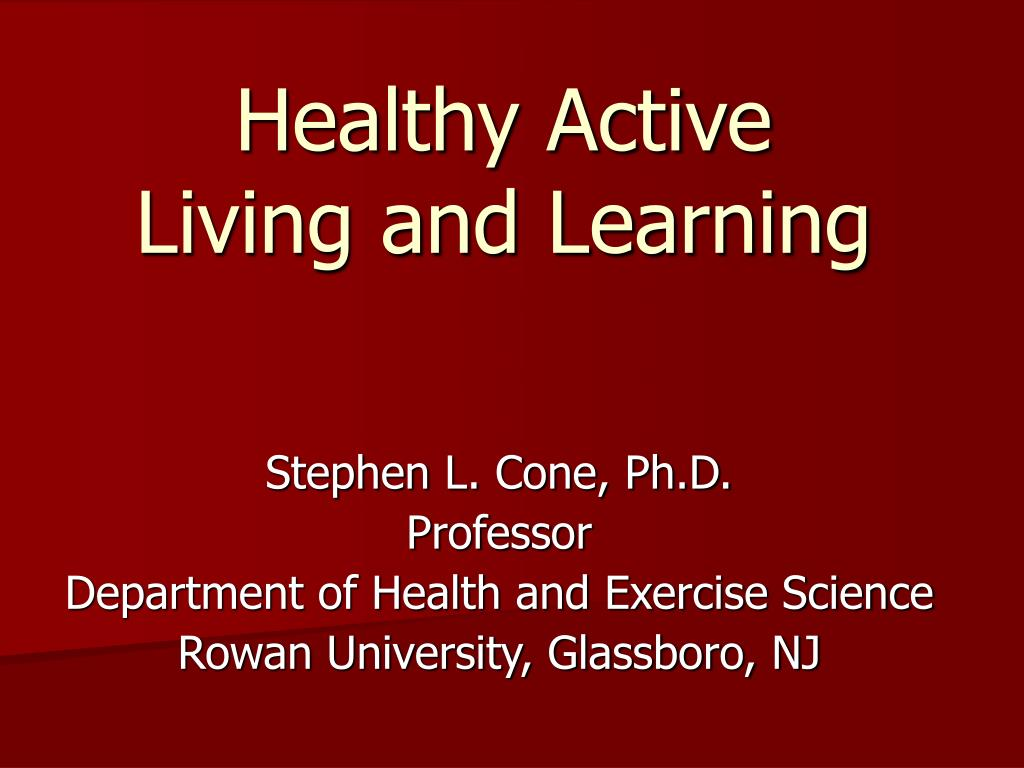 healthy active living and learning l.