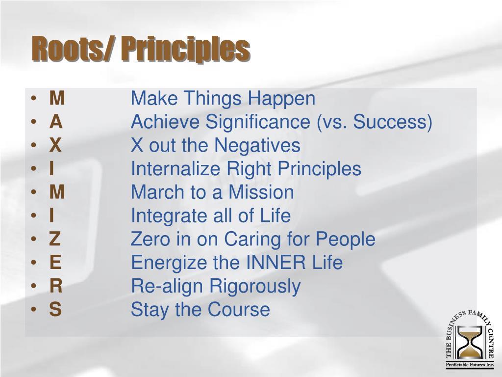 Roots/ Principles