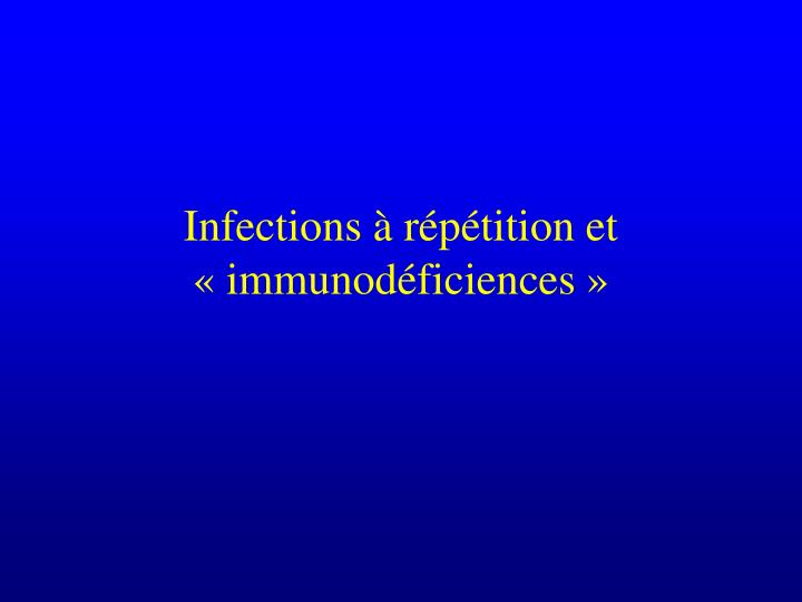 Infections r p tition et immunod ficiences