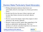 doctors make particularly good advocates