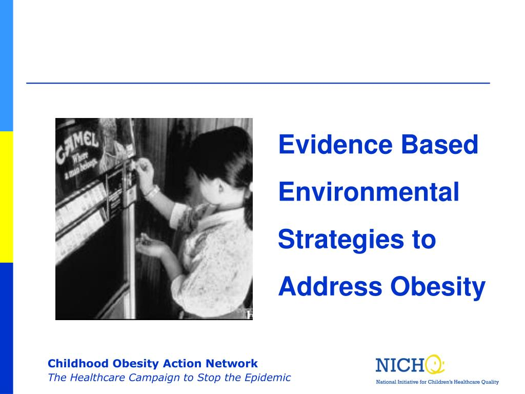 Evidence Based Environmental Strategies to Address Obesity