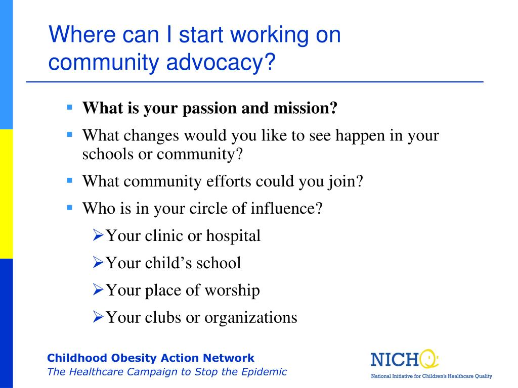 Where can I start working on community advocacy?