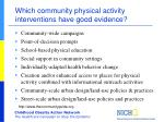 which community physical activity interventions have good evidence