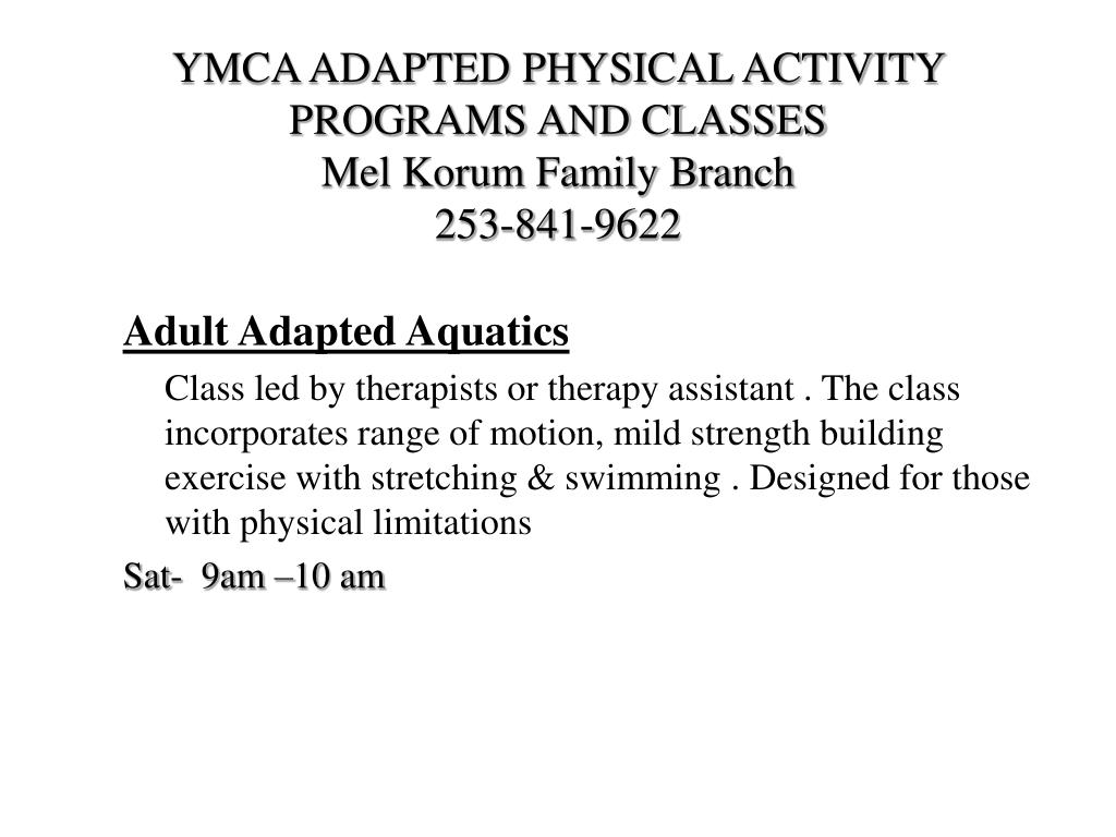 YMCA ADAPTED PHYSICAL ACTIVITY PROGRAMS AND CLASSES