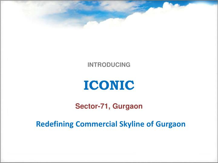 Introducing iconic sector 71 gurgaon