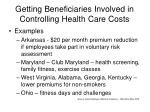 getting beneficiaries involved in controlling health care costs18