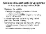 strategies massachusetts is considering or has used to deal with opeb