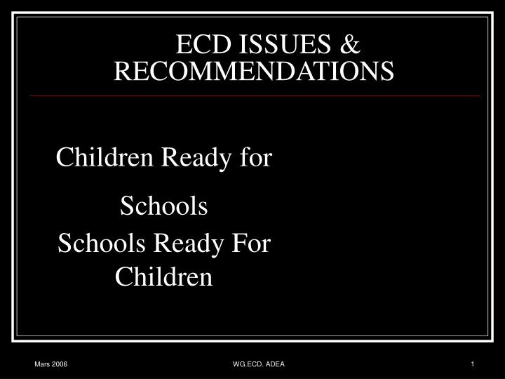 Ecd issues recommendations