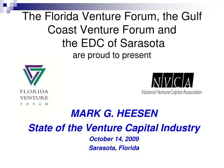 the florida venture forum the gulf coast venture forum and the edc of sarasota are proud to present n.