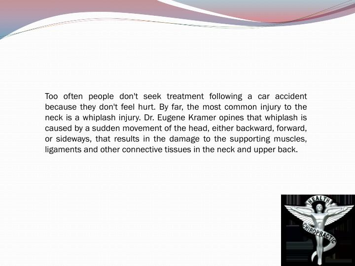 Too often people don't seek treatment following a car accident because they don't feel hurt. By far,...
