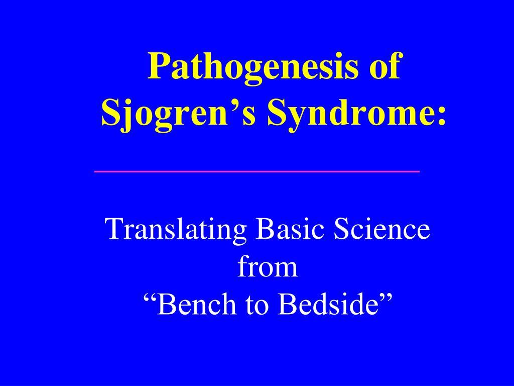 pathogenesis of sjogren s syndrome l.