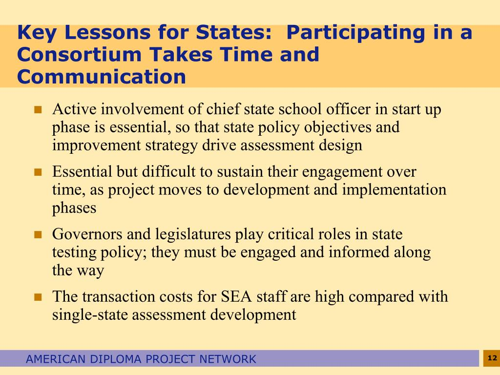 Key Lessons for States:  Participating in a Consortium Takes Time and Communication