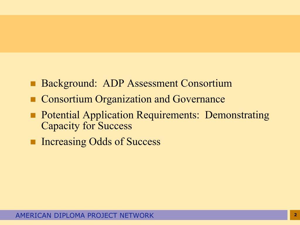 Background:  ADP Assessment Consortium