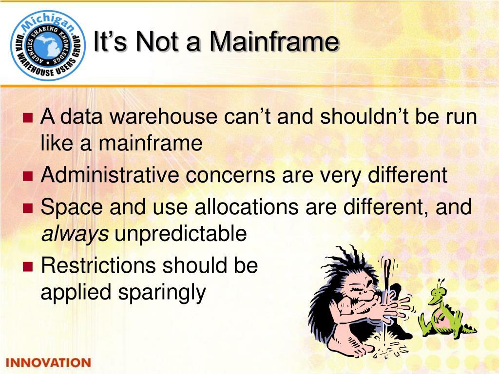 It's Not a Mainframe