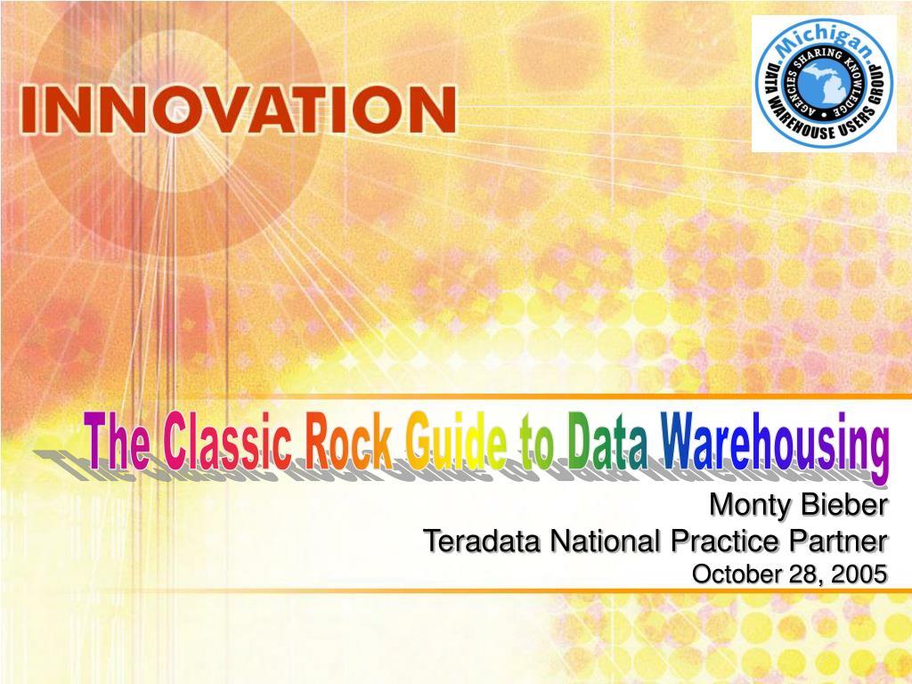 The Classic Rock Guide to Data Warehousing