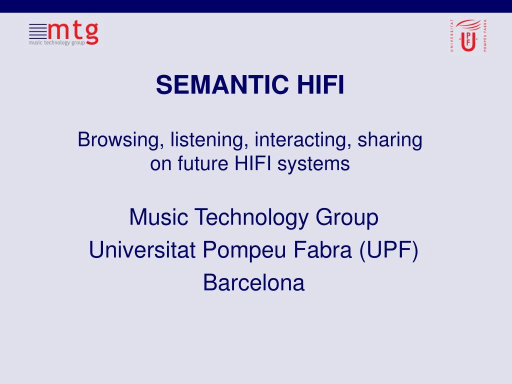semantic hifi browsing listening interacting sharing on future hifi systems l.