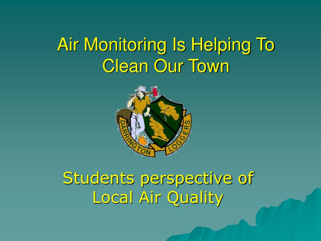 air monitoring is helping to clean our town l.