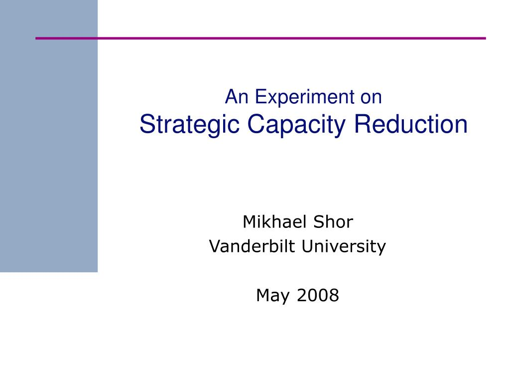 an experiment on strategic capacity reduction l.