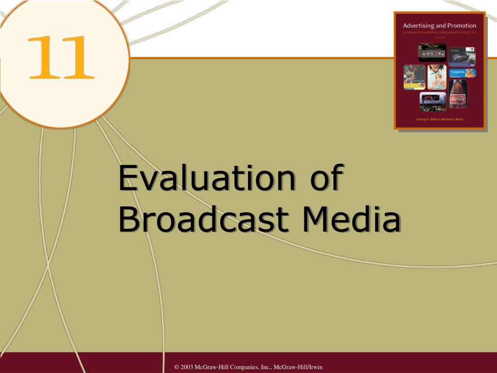 Evaluation of Broadcast Media