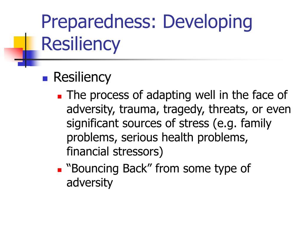 Preparedness: Developing Resiliency