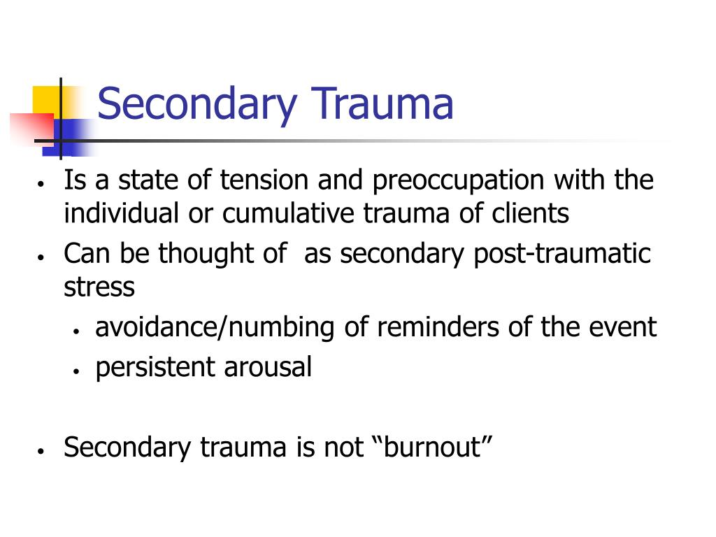 Is a state of tension and preoccupation with the individual or cumulative trauma of clients