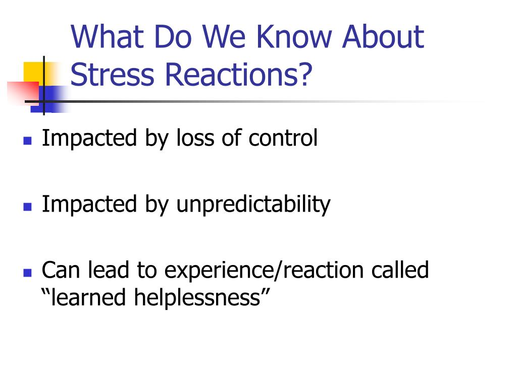 What Do We Know About Stress Reactions?