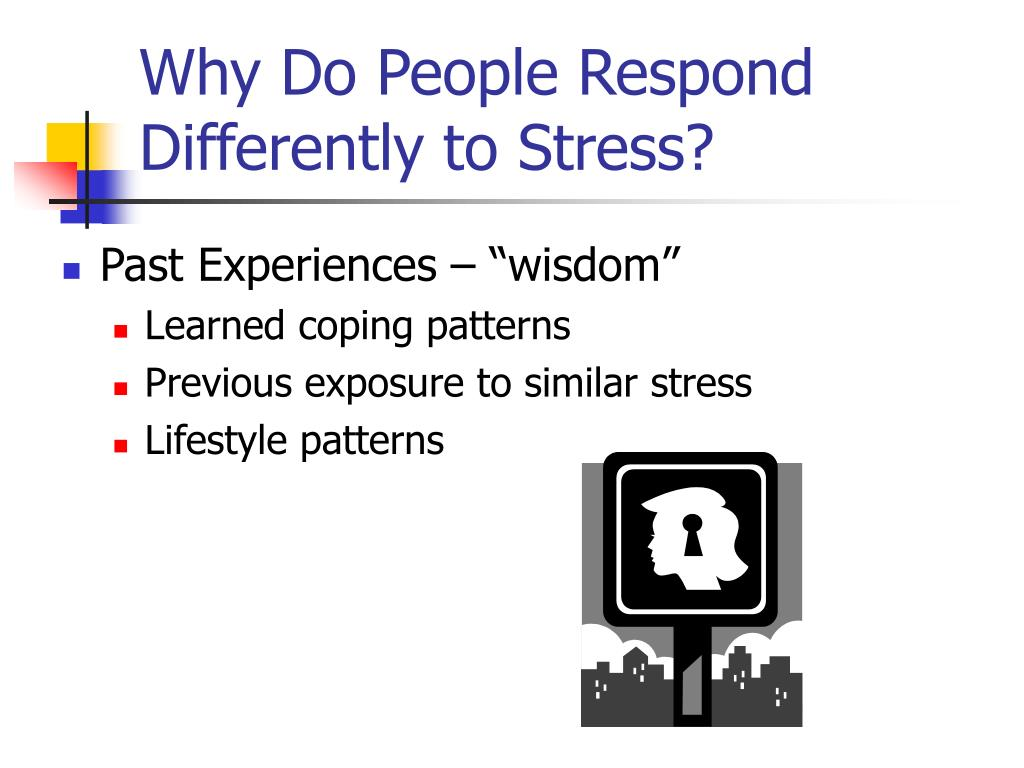 Why Do People Respond Differently to Stress?