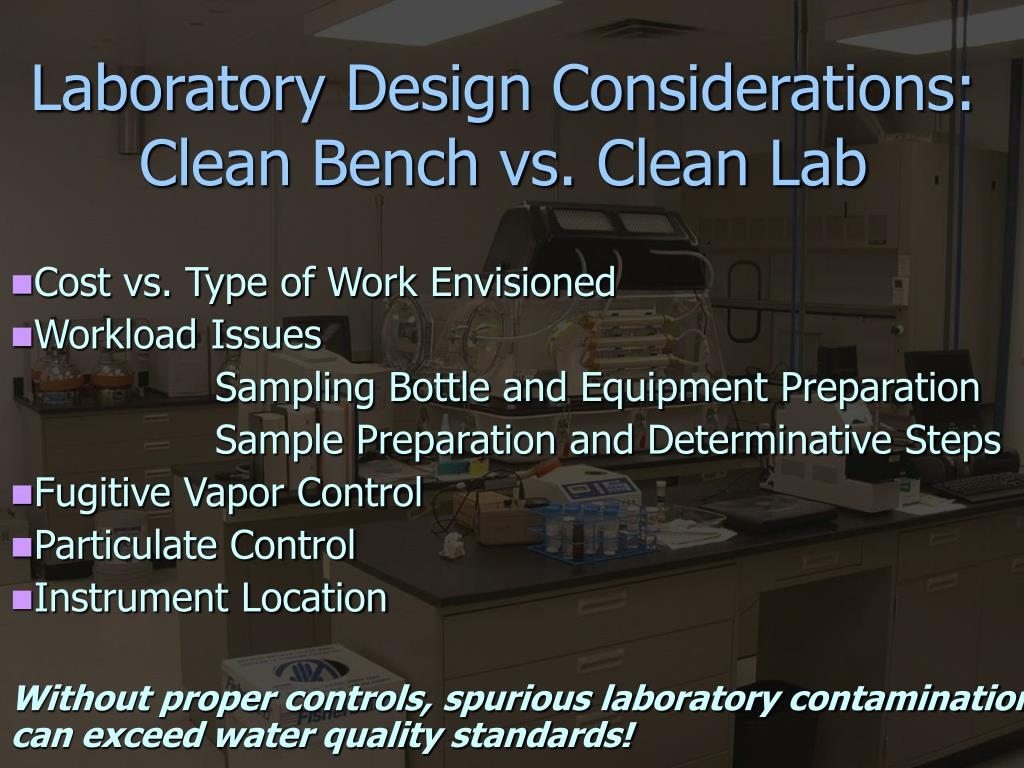 Laboratory Design Considerations: Clean Bench vs. Clean Lab