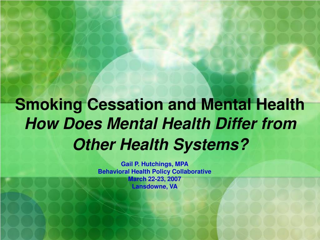 smoking cessation and mental health how does mental health differ from other health systems l.