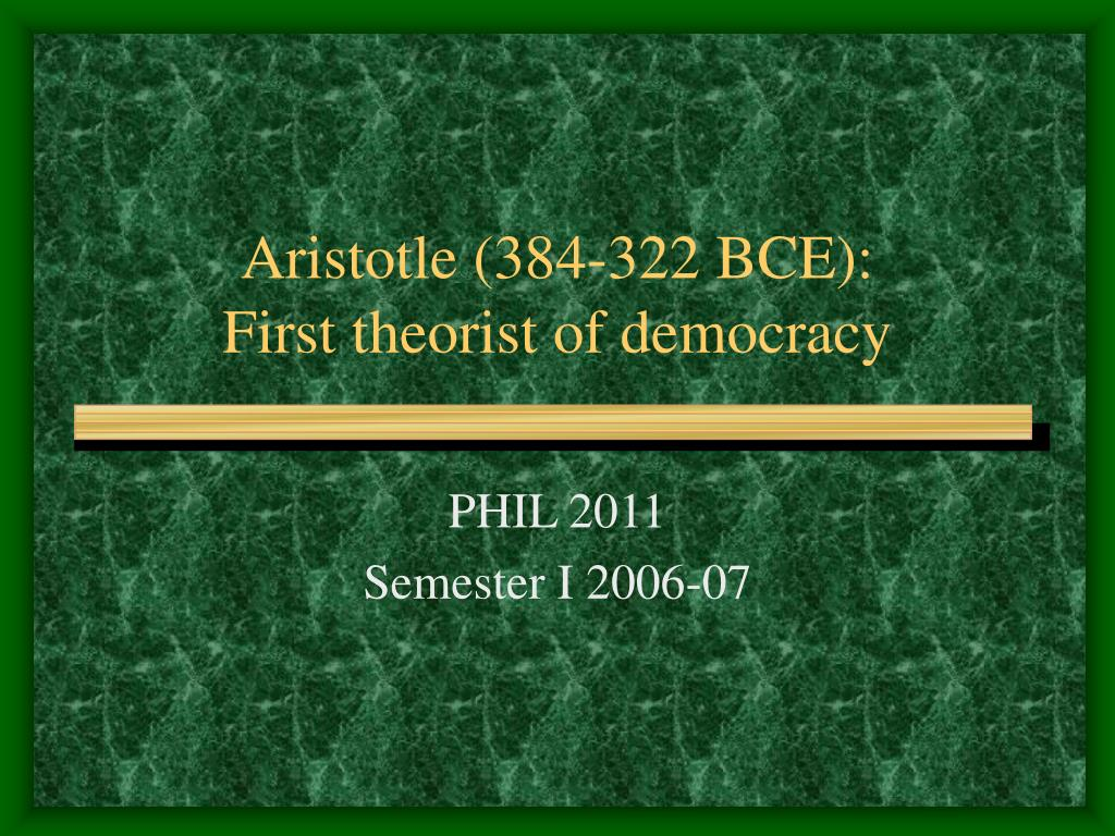 aristotle 384 322 bce first theorist of democracy l.
