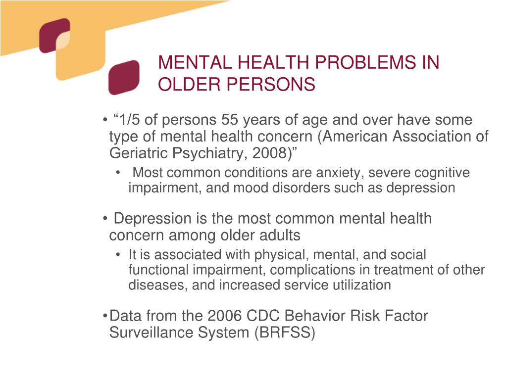MENTAL HEALTH PROBLEMS IN OLDER PERSONS