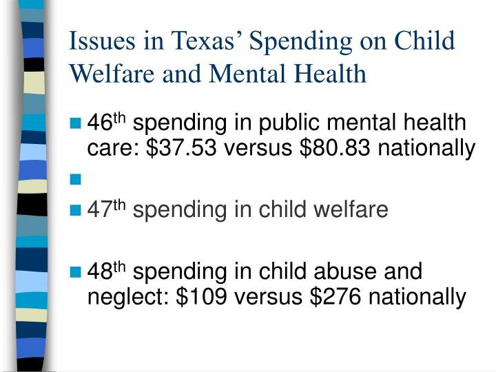 Issues in texas spending on child welfare and mental health