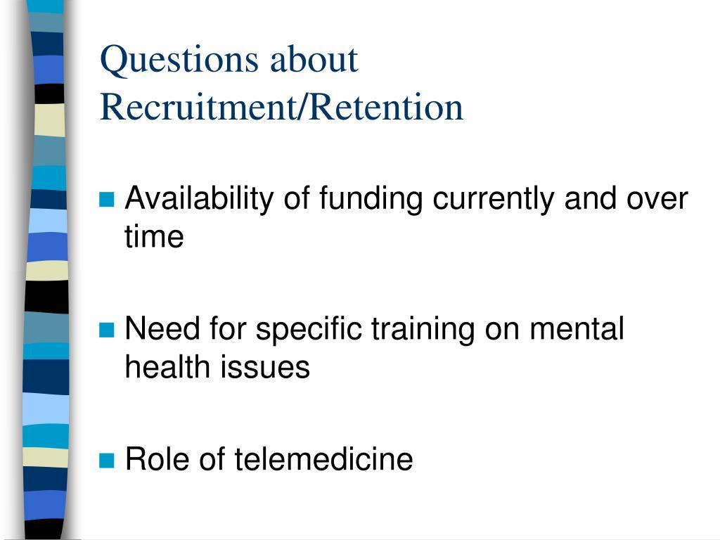 Questions about Recruitment/Retention