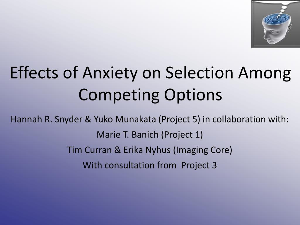 Effects of Anxiety on Selection Among Competing Options