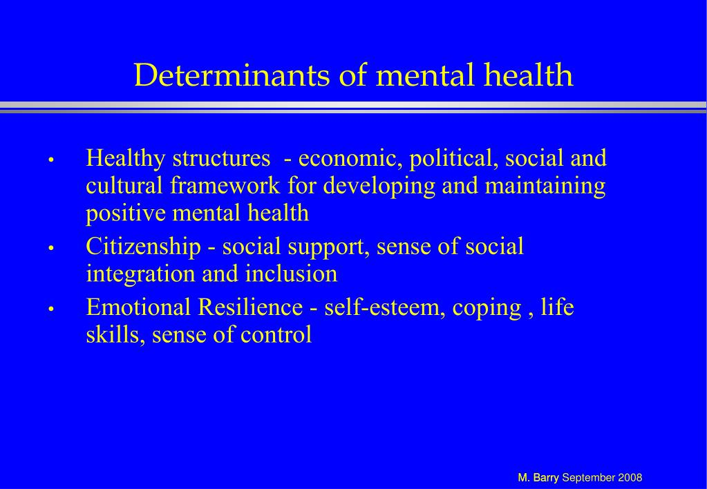 Determinants of mental health