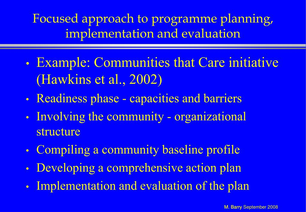 Focused approach to programme planning, implementation and evaluation