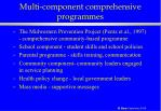multi component comprehensive programmes