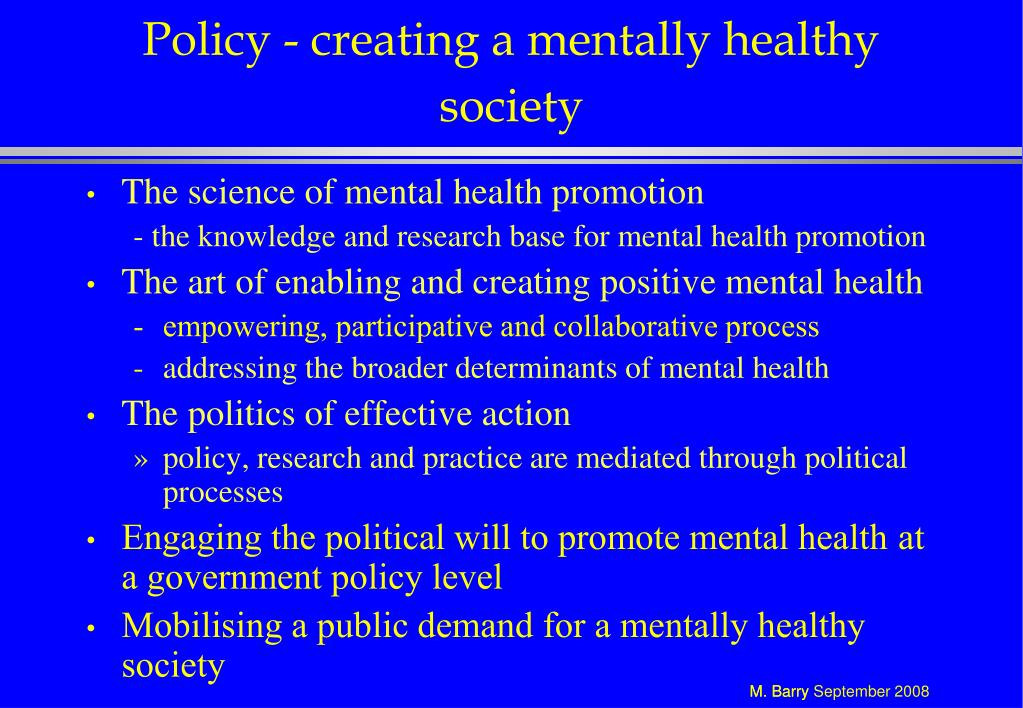 Policy - creating a mentally healthy society