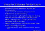 practice challenges for the future