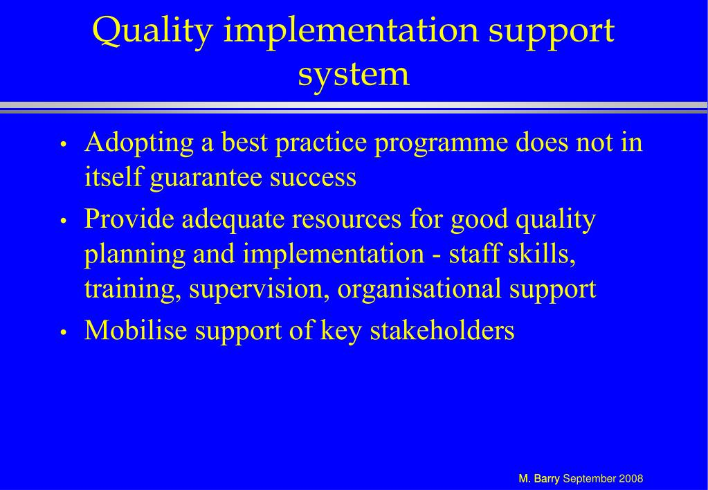 Quality implementation support system