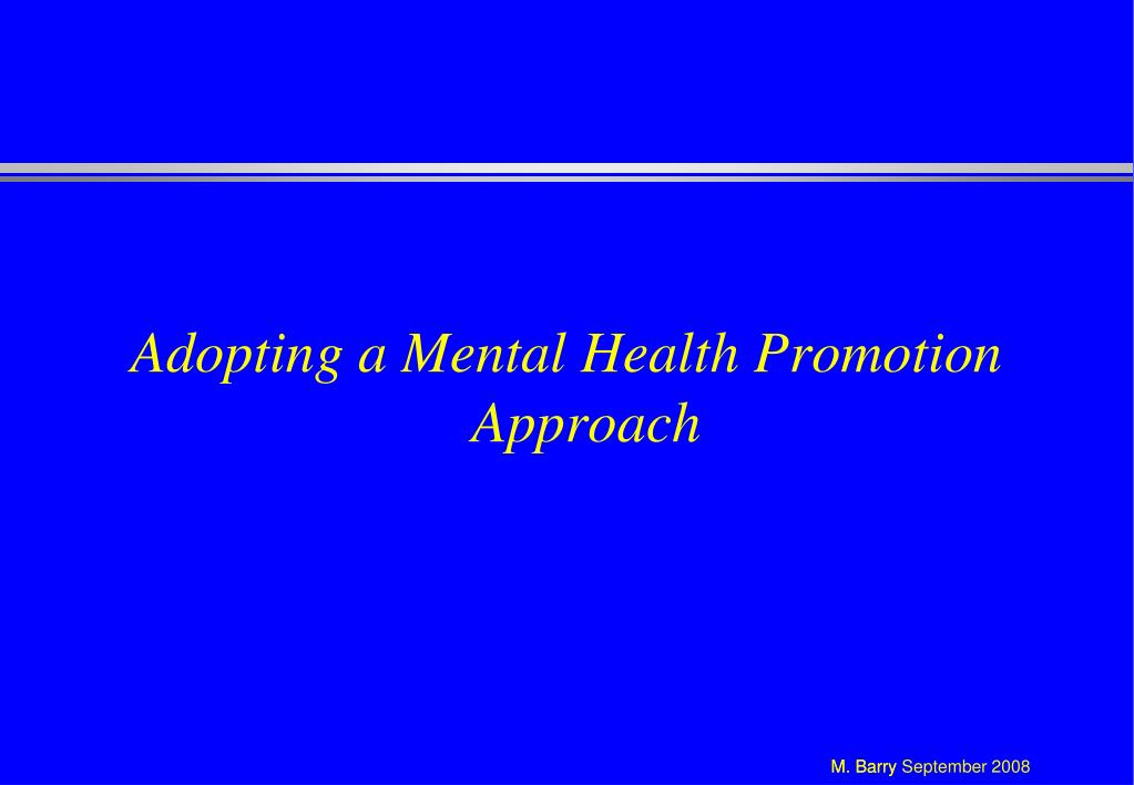 Adopting a Mental Health Promotion Approach