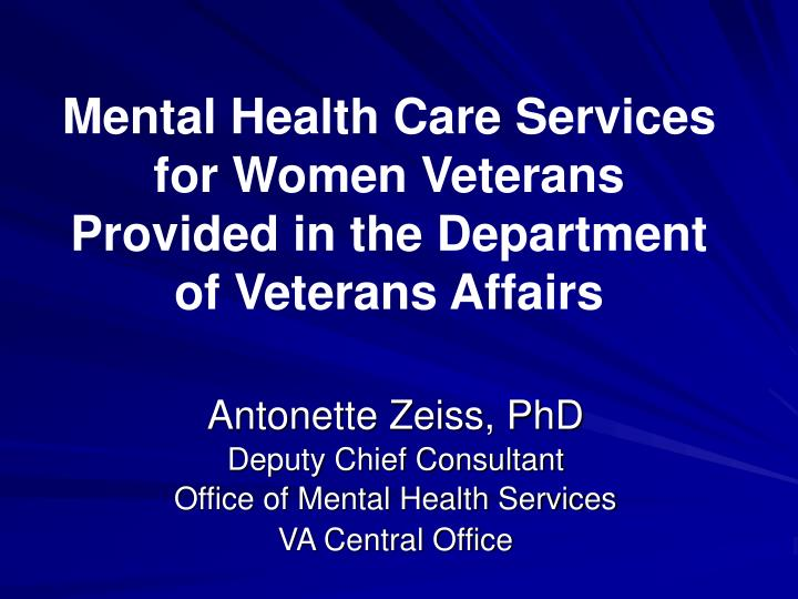 Mental health care services for women veterans provided in the department of veterans affairs