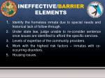 ineffective barrier elements