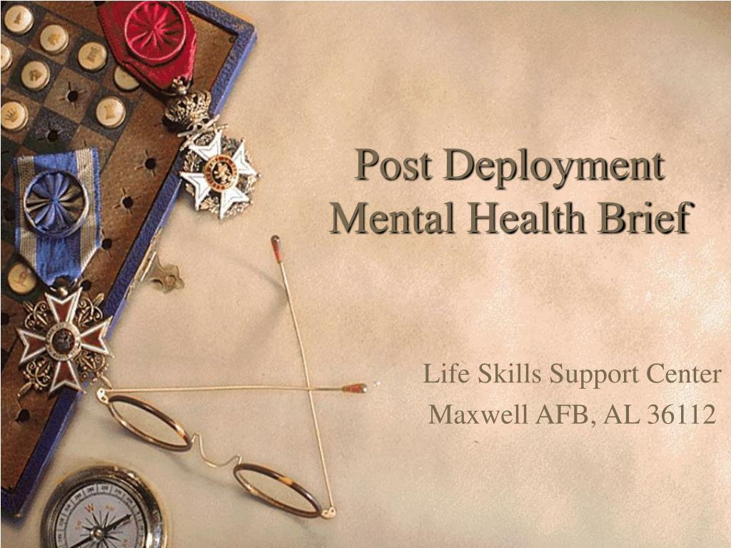post deployment mental health brief l.