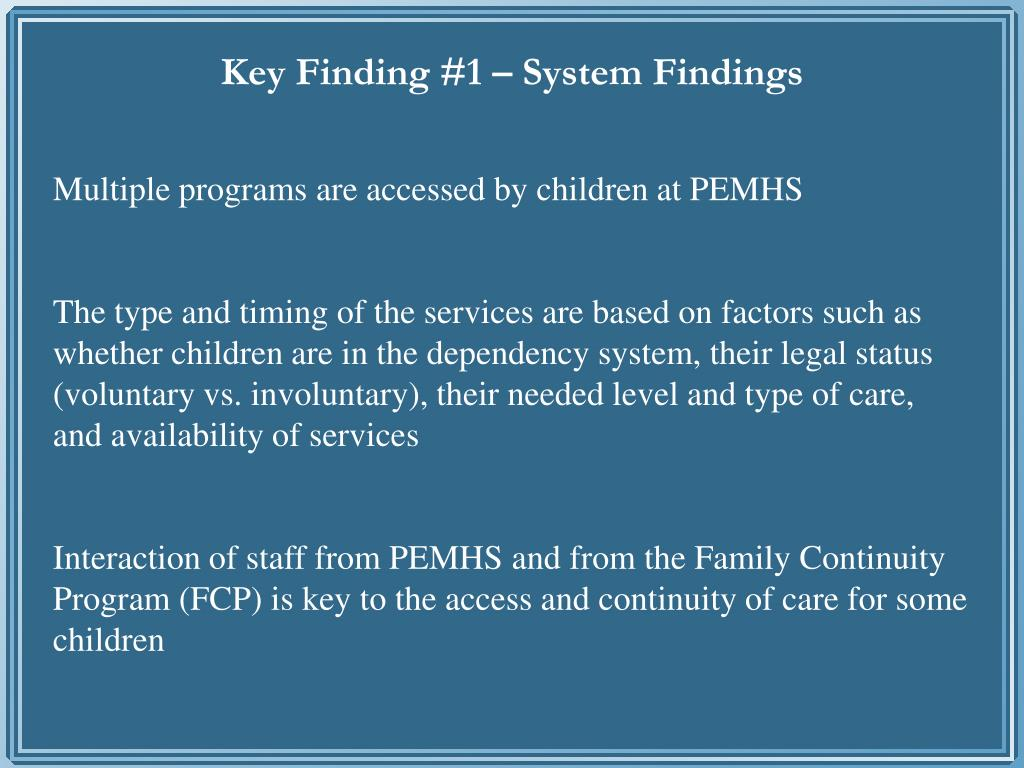 Key Finding #1 – System Findings