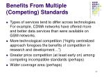 benefits from multiple competing standards