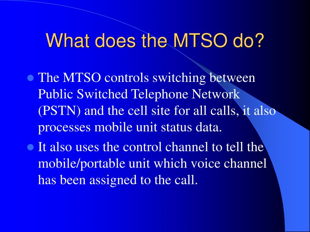 What does the MTSO do?