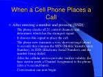when a cell phone places a call